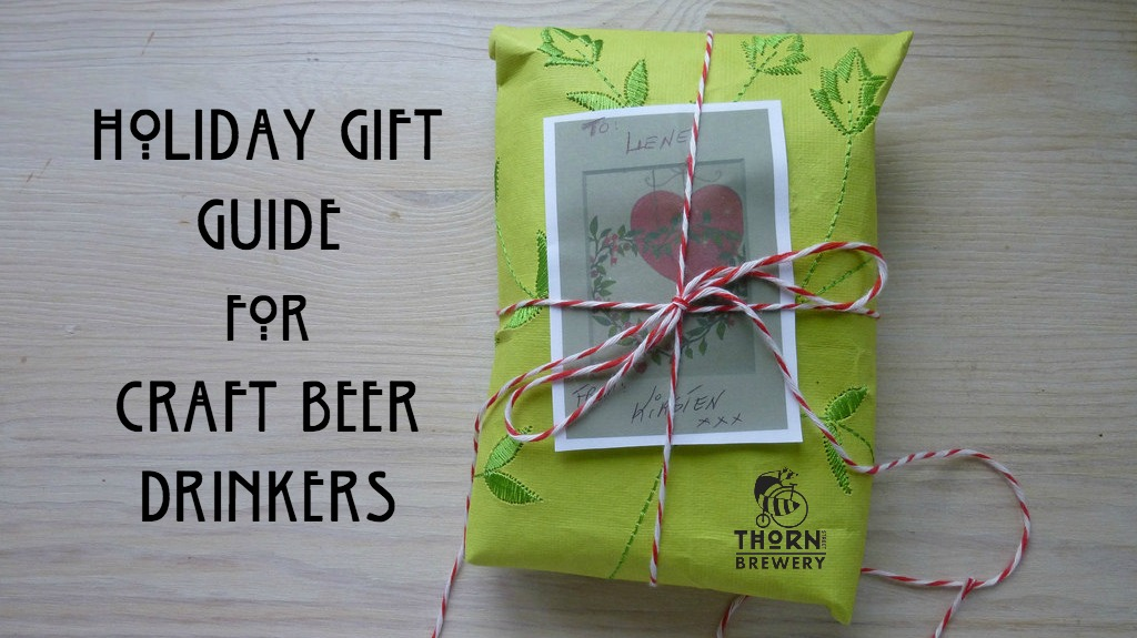 Holiday Gift Guide for Craft Beer Drinkers